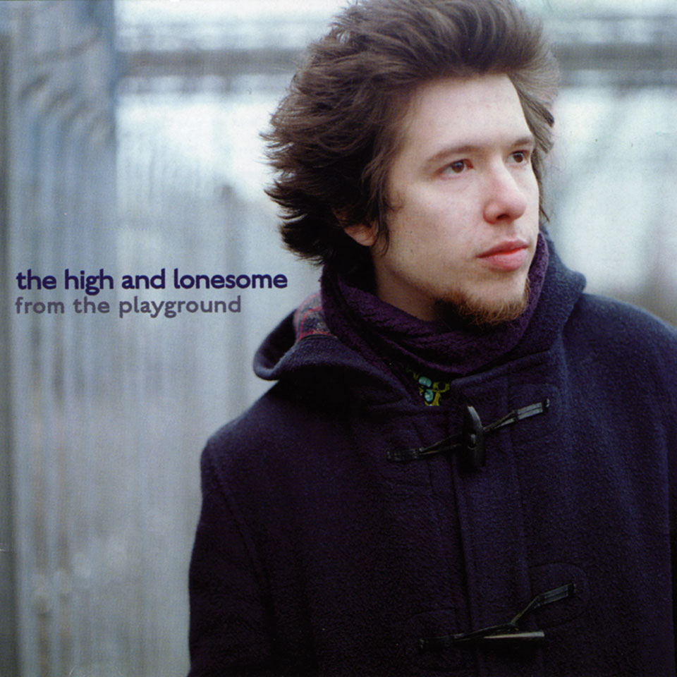 The High and Lonesome - From The Playground