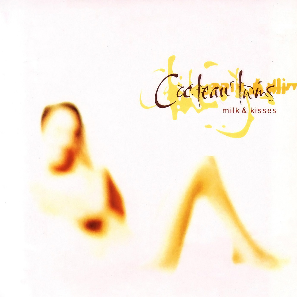 Cocteau Twins milk--kisses