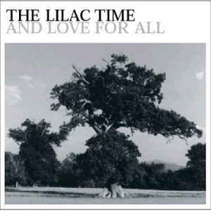 LILAC TIME - And Love For All