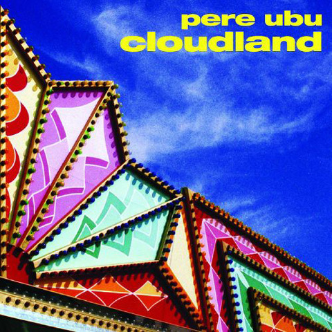 Pere Ubu Cloudland