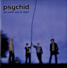 Psychid - We Come Out At Night